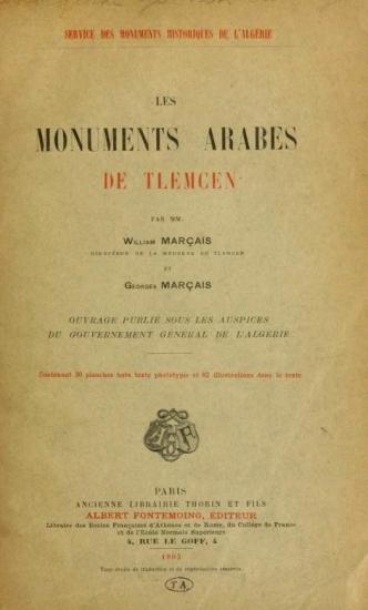 Monuments arabes de tlemcen les marcais william 1872 marcais georges 1876 1962